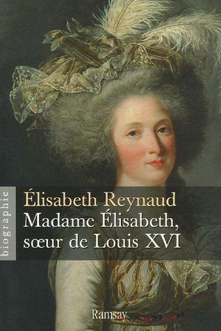 Madame Elisabeth, soeur de Louis XVI par Elisabeth Reynaud