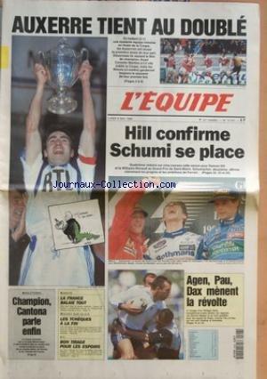EQUIPE (L') [No 15551] du 06/05/1996 - AUXERRE TIENT AU DOUBLE - HILL CONFIRME SCHUMI SE PLACE - ANGLETERRE - CHAMPION - CANTONA PARLE ENFIN - KARATE - LA FRANCE BALAIE TOUT - LES TCHEQUES A LA FIN - BON TIRAGE POUR LES ESPOIRS - AGEN PAU DAX MENENT LA REVOLTE