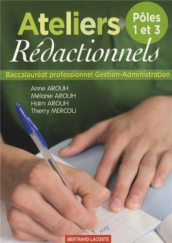 Ateliers rdactionnels Bac Pro Gestion-Administration by Anne Arouh (2013-07-09)