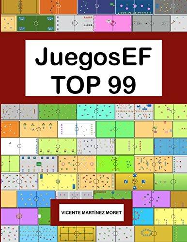 JuegosEF TOP 99: LOS MEJORES JUEGOS DE EDUCACIÓN FÍSICA DE JuegosEF por Vicente Martínez Moret