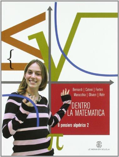 Dentro la matematica. Il pensiero algebrico. Per il biennio delle Scuole superiori: 2