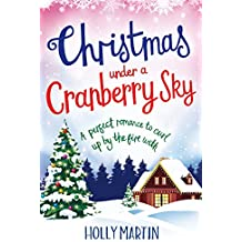 Christmas Under a Cranberry Sky: A perfect romance to curl up by the fire