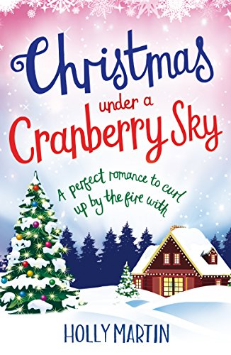 Christmas Under a Cranberry Sky: A perfect romance to curl up by the fire with (A Town Called Christmas) by [Martin, Holly]