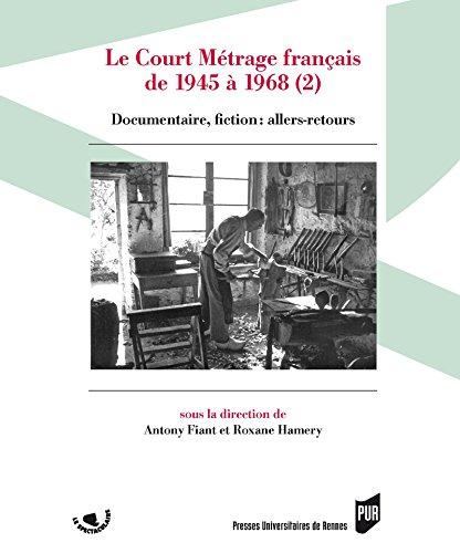 Le court mtrage franais de 1945  1968 (2): Documentaire, fiction : allers-retours
