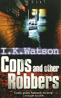 Cops and Other Robbers by [K., Watson I.]
