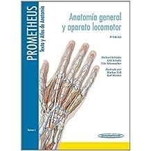 Prometheus texto y Atlas de Anatomía/Text and Atlas of Anatomy: Anatomía General Y Aparato Locomotor/General Anatomy and Musculoskeletal System: 1