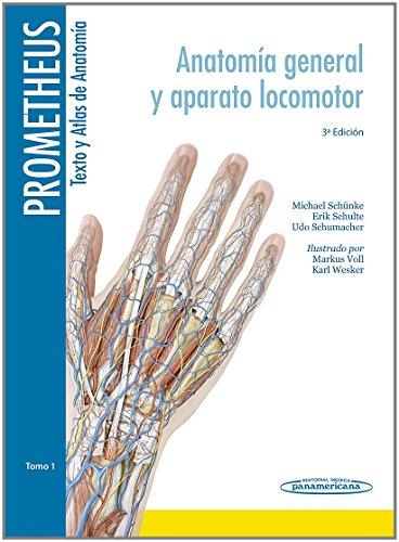 Prometheus. Texto y Atlas de Anatomía. Tomo 1. Anatomía General y Aparato Locomotor