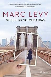 Si pudiera volver atrás par Marc Levy