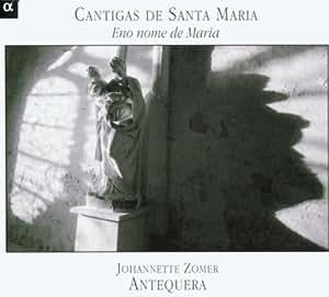 Cantigas de Santa Maria - Eno nome de Maria (Alfonso X) /Zomer · Antequera