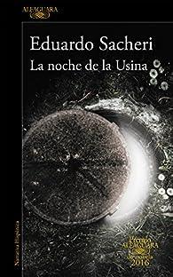 La noche de la Usina par Eduardo Sacheri