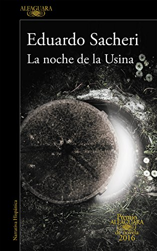 la-noche-de-la-usina-premio-alfaguara-de-novela-2016