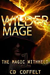 Wilder Mage (The Magic Withheld Book 1)