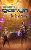 Garlyn: Der Schattentanz (Schattenraum-Trilogie 2)