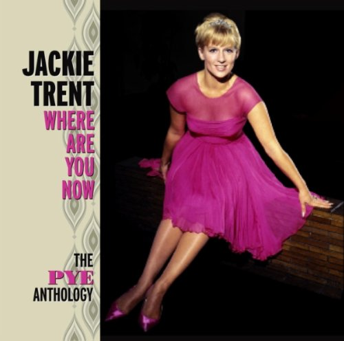 Jackie Trent  - Where Are You Now (My Love)