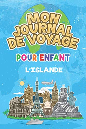 Mon Journal de Voyage l'Islande Pour Enfants: 6x9 Journaux de voyage pour enfant I Calepin à compléter et à dessiner I Cadeau parfait pour le voyage des enfants à l'Islande par l'Islande Publication