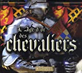 L'Age d'or des chevaliers