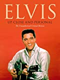 Elvis Presley - Up Close and Personal