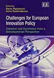 Challenges for European Innovation Policy: Cohesion and Excellence from a Schumpeteri...