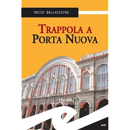 Trappola A Porta Nuova (Tascabili. Noir)