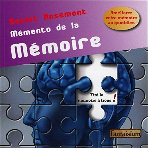 Memento de la mémoire : Améliorez votre mémoire au quotidien par Benoît Rosemont