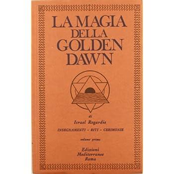La Magia Della Golden Dawn: 1 [Edizione Rough Cut]