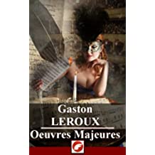 Gaston Leroux: Oeuvres Majeures - 39 titres (French Edition)