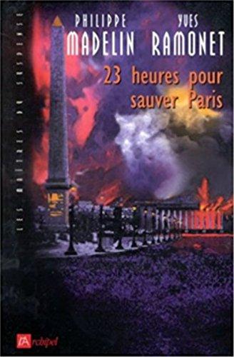 23 heures pour sauver Paris par Philippe Madelin