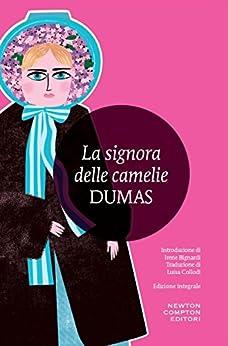 La signora delle camelie (eNewton Classici) eBook