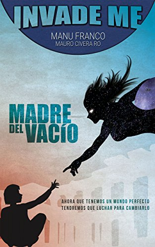 Invade me: Madre del vacío por Manu Franco