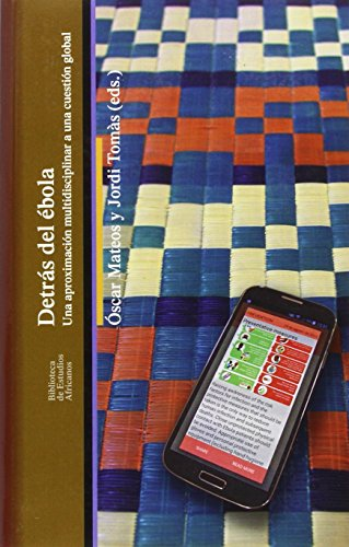 DETRÁS DEL ÉBOLA (Biblioteca de Estudios Africanos) por OSCAR, TOMAS, JORDI MATEOS