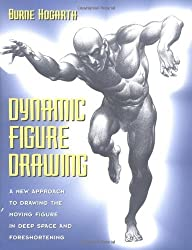 By Burne Hogarth - Dynamic Figure Drawing: A New Approach to Drawing the Moving Figure in Deep Space and Foreshortening (Practical Art Books) (New edition)