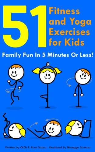 51 Fitness and Yoga Exercises for Kids Family Fun in 5 Minutes or Less. For Ages 4+ (English Edition) por GiGi Sabra