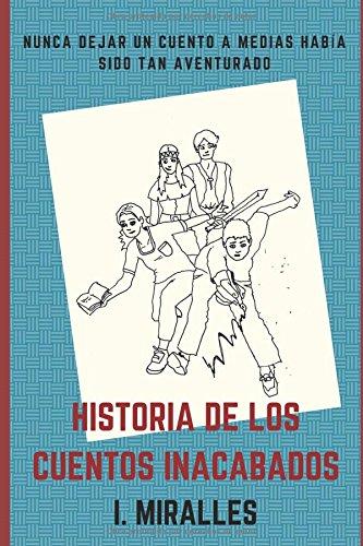 Descargar Libro Historia de los cuentos inacabados de I. Miralles