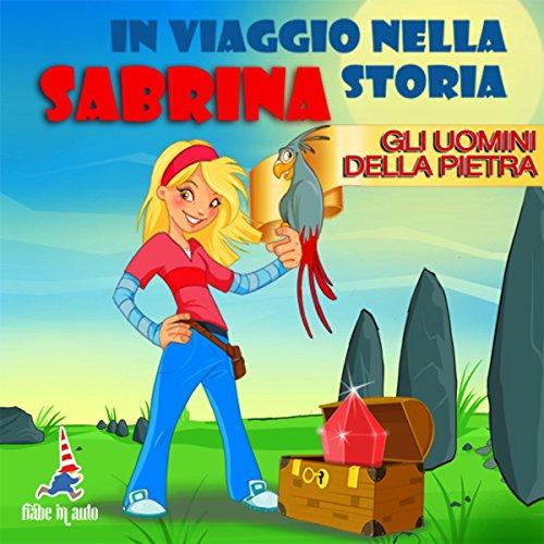 Sabrina e gli uomini della pietra  Audiolibri
