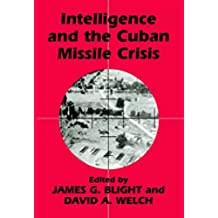 Intelligence and the Cuban Missile Crisis (Studies in Intelligence) (English Edition)