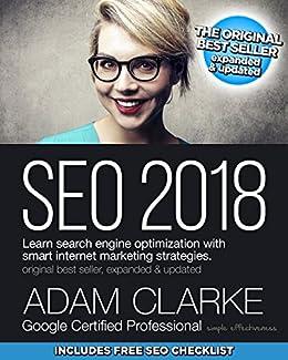 SEO 2018: Learn search engine optimization with smart internet marketing strategies by [Clarke, Adam]