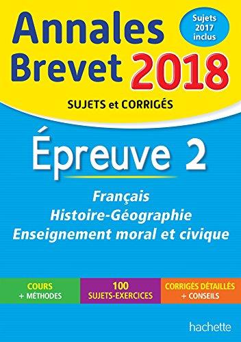 Annales Brevet 2018 Franais, histoire et gographie, enseignement moral et civique 3e