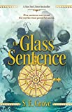 Glass Sentence, The (Mapmakers Trilogy)