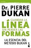 Guardar la línea sin perder las formas: La esencia del método Dukan (Prácticos)