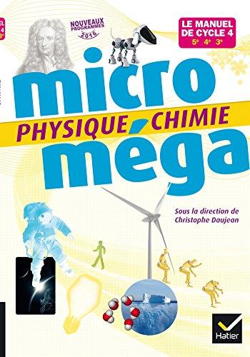Microméga - Physique-Chimie Cycle 4 Éd. 2017 - Livre élève par Christophe Daujean, Fabien Alibert, Patrick Fernoux, Fabrice Massa, Béatrice Soucille-Dalle, Sophie Wozniack, Stéphanie Tzanis