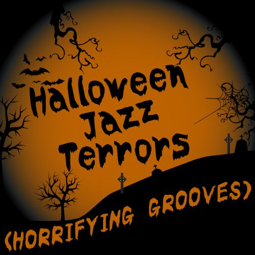 Halloween Jazz Terrors (Horrifying Grooves)
