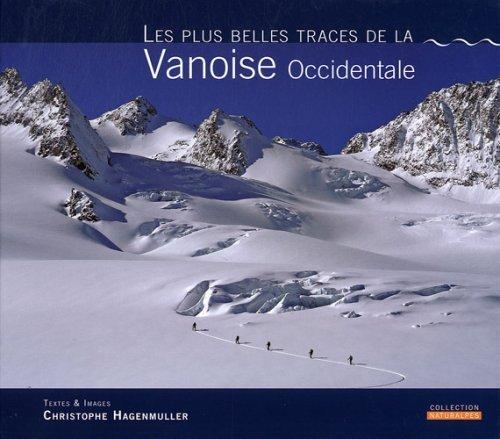 Les plus belles traces de la Vanoise Occidentale de Hagenmuller. Christophe (2008) Reli