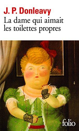 La Dame qui aimait les toilettes propres : chronique d'une des plus étranges histoires colportées dans les environs de New York
