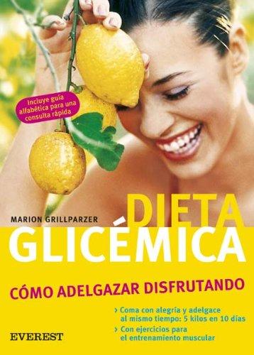 Dieta Glicemica/Glycemic Diets: Como Adelgazar Disfrutando