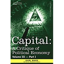 Capital: A Critique of Political Economy - Vol. III - Part I: The Process of Capitalist Production as a Whole: 3