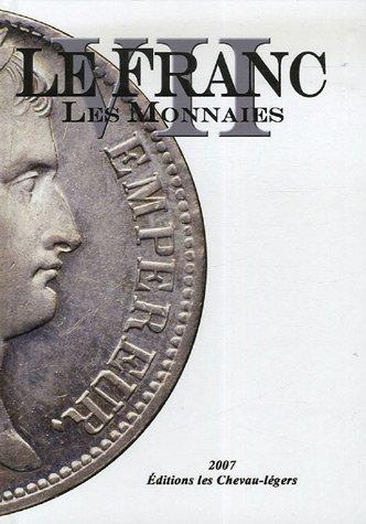 Le Franc : Tome 7, Les monnaies par Michel Prieur