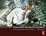 By Damien Lovegrove - The Complete Guide to Professional Wedding Photography: Creating a More Profitable and Fulfilling Business