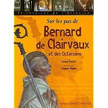 Sur les pas de Bernard de Clairvaux et des Cisterciens