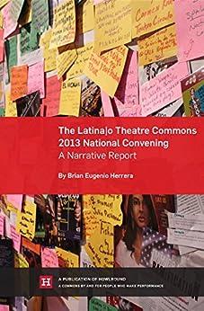 Libros Descargar The Latina/o Theatre Commons 2013 National Convening: A Narrative Report Ebook PDF