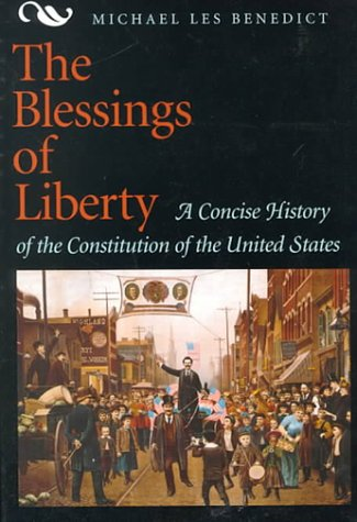 The Blessings of Liberty: Concise History of the Constitution of the United States